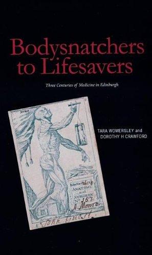 9781906817589: Bodysnatchers to Lifesavers: Three Centuries of Medicine in Edinburgh