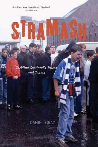 9781906817664: Stramash: Tackling Scotland's Towns and Teams