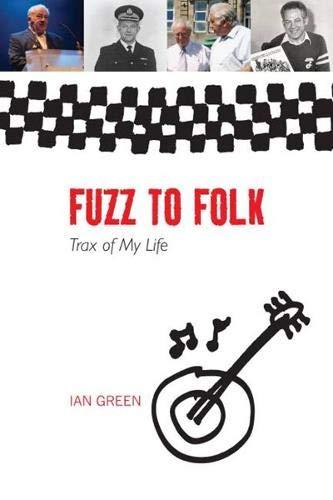 Fuzz to Folk: Trax of My Life: Ian Green