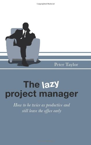 9781906821135: The lazy project manager: How to be twice as productive and still leave the office early