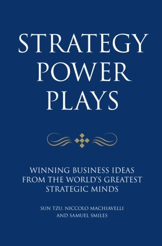 Strategy Power Plays: Winning business ideas from the world's greatest strategic minds: Niccolo...