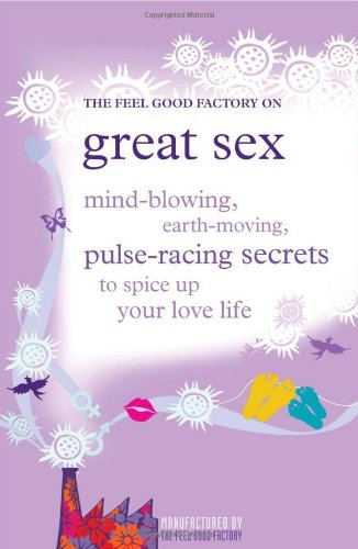 The Feel Good Factory on Great Sex: Elisabeth Wilson
