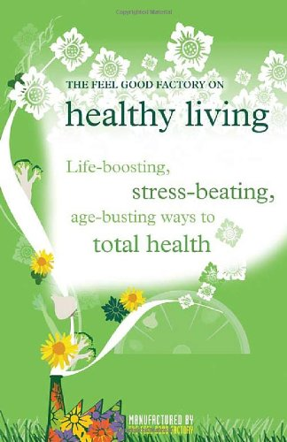 9781906821227: The Feel Good Factory on Healthy Living