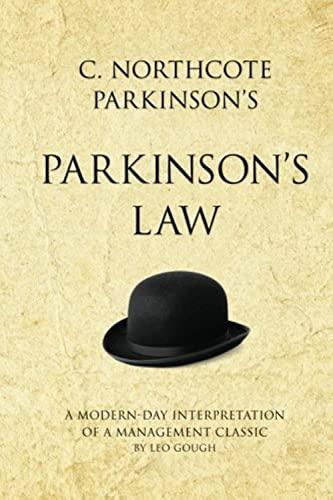 9781906821340: C. Northcote Parkinson's Parkinson's Law: A modern-day interpretation of a true classic (Infinite Success)
