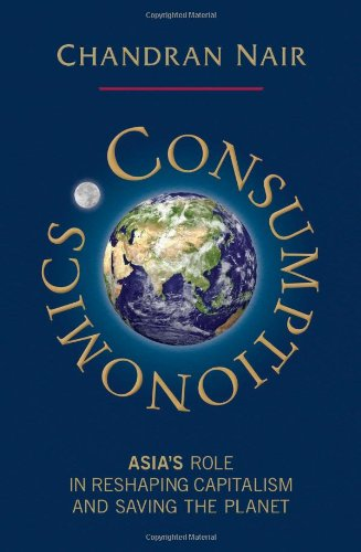 9781906821494: Consumptionomics: Asia's Role in Reshaping Capitalism and Saving the Planet