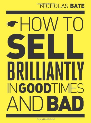 9781906821586: How to sell brilliantly in good times and bad