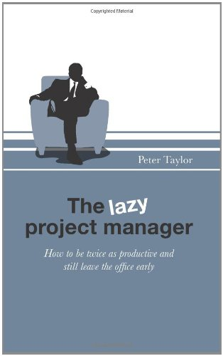 9781906821678: The Lazy Project Manager: How to be twice as productive and still leave the office early