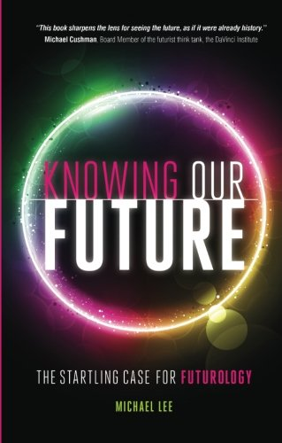 9781906821982: Knowing our future: The startling case for futurology