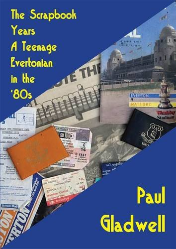 9781906823900: The Scrapbook Years: A Teenage Evertonian in the '80s