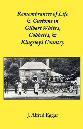 9781906830144: Remembrances of Life & Customs in Gilbert White's, Cobbett's, & Kingsley's Country