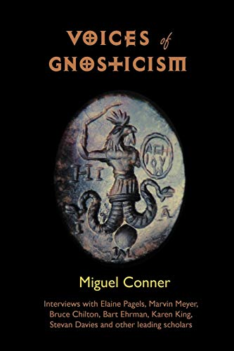 9781906834128: Voices of Gnosticism: Interviews with Elaine Pagels, Marvin Meyer, Bart Ehrman, Bruce Chilton and Other Leading Scholars