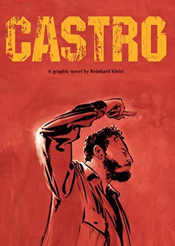 Castro: [A Graphic Novel]: Kleist, Reinhard