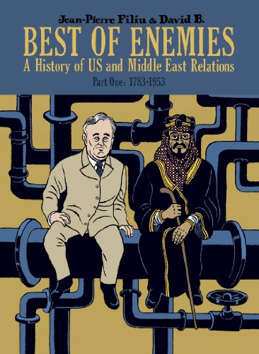 Best of Enemies: A History of US and Middle East Relations, Part One: 1783-1953: Jean-Pierre Filiu
