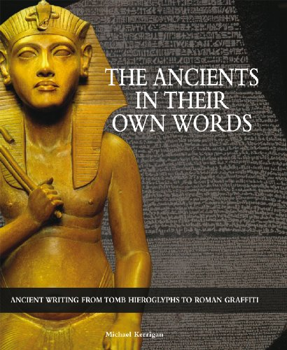 The Ancients in Their Own Words (1906842000) by Michael Kerrigan