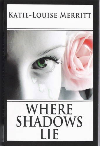 Where Shadows Lie: Merritt Katie-Louise
