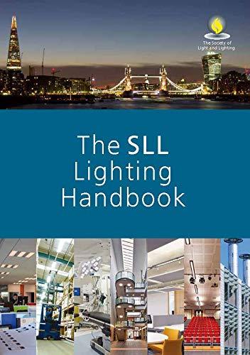The SLL Lighting Handbook: Peter Boyce, Peter