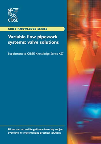 9781906846091: Variable Flow Pipework Systems: Valve Solutions - Supplement to KS7 (CIBSE Knowledge Series)
