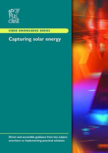 Capturing Solar Energy (CIBSE Knowledge Series KS15): Rosemary Rawlings