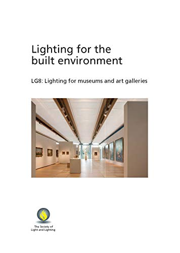 9781906846497: Lighting Guide 08: Lighting for Museums and Art Galleries 2015