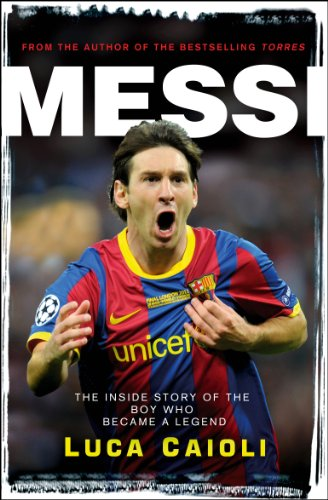 9781906850395: Messi: The Inside story of the Boy Who Became a Legend