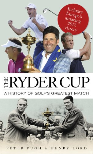 9781906850586: The Ryder Cup: A History of Golf's Greatest Match