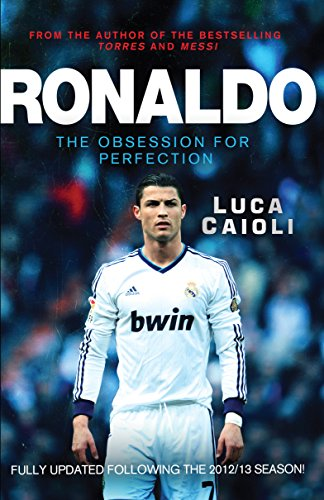 9781906850623: Ronaldo - 2014 Updated Edition: The Obsession for Perfection