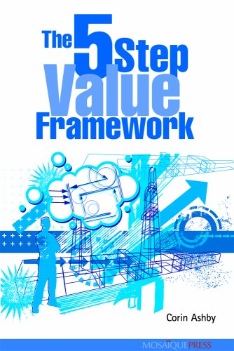 9781906852009: The Five Step Value Framework: Measuring the Business Value of Internal Communication