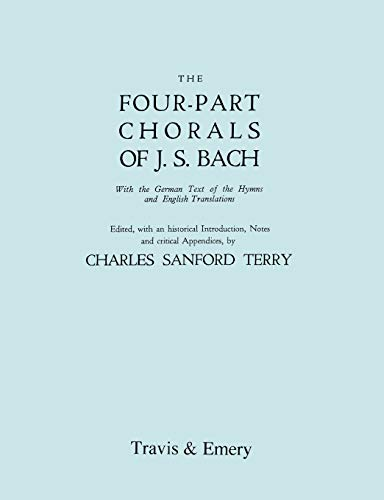 Four-Part Chorals of J.S. Bach. (Volumes 1 and 2 in one book). With German text and English ...