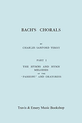 Bach's Chorals Part I The Hymns and Hymn Melodies of the