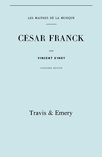 9781906857783: César Franck, Cinquième Édition. (Facsimile 1910). (Cesar Franck).