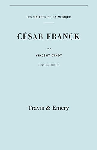 9781906857783: Cesar Franck, Cinquieme Edition. (Facsimile 1910). (Cesar Franck).