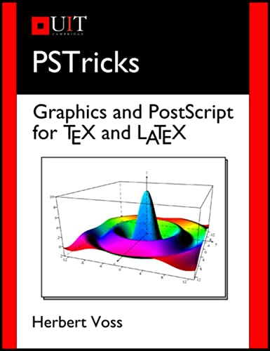 Pstricks: Graphics and Postscript for Tex and Latex: Voss, Herbert