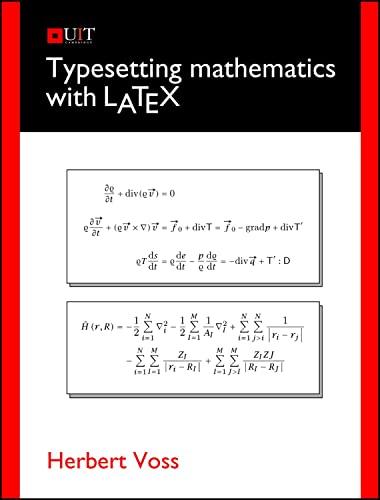 Typesetting Mathematics with LaTeX: Herbert Voss; Lars Kotthoff