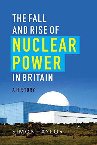 9781906860318: The Fall and Rise of Nuclear Power in Britain: A History