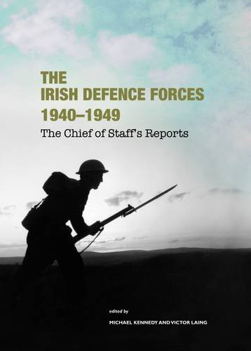 9781906865061: The Irish Defence Forces 1940-1949, the Chief of Staff's Reports
