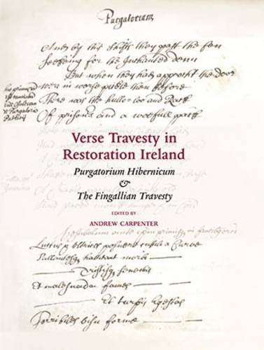 Verse Travesty in Restoration Ireland: 'Purgatorium Hibernicum', with 'The ...