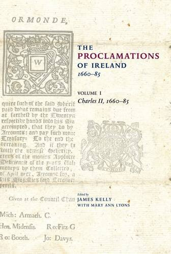 The Proclamations of Ireland, 1660-1820: Charles II, 1660-85 1