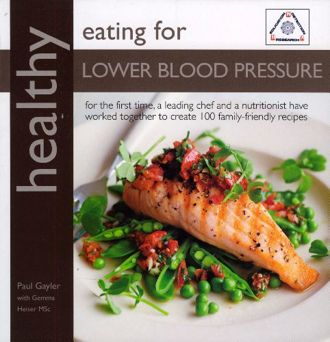 9781906868284: Healthy Eating for Lower Blood Pressure: 100 Delicious Recipes from an Expert Team of Chef and Nutritionist (Healthy Eating (Kyle Books))