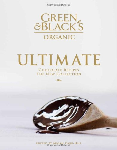9781906868321: The Green & Black's Organic Ultimate Chocolate Recipes: The New Collection