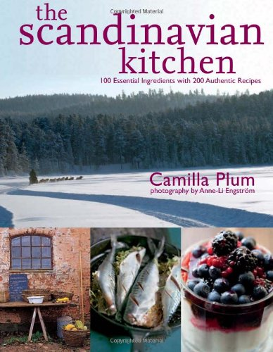 9781906868475: The Scandinavian Kitchen: Over 100 Essential Ingredients with 200 Authentic Recipes