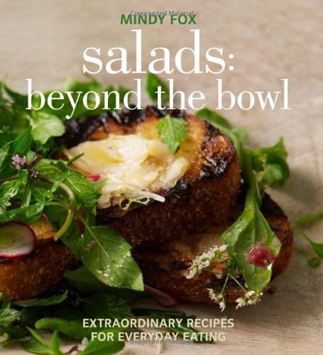 9781906868673: Salads: Beyond the Bowl: Extraordinary Recipes for Everyday Eating