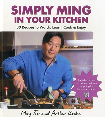 9781906868734: Simply Ming in Your Kitchen: 80 Recipes to Watch, Learn, Cook & Enjoy