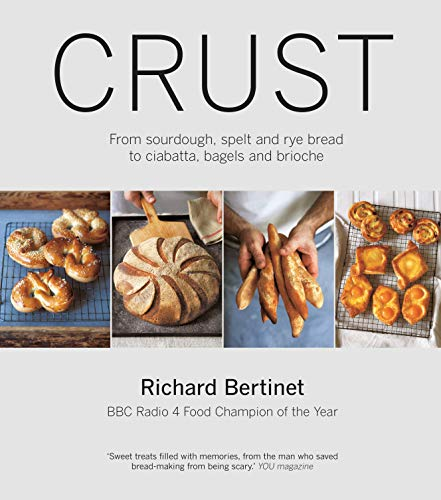 9781906868819: Crust: From Sourdough, Spelt, and Rye Bread to Ciabatta, Bagels, and Brioche