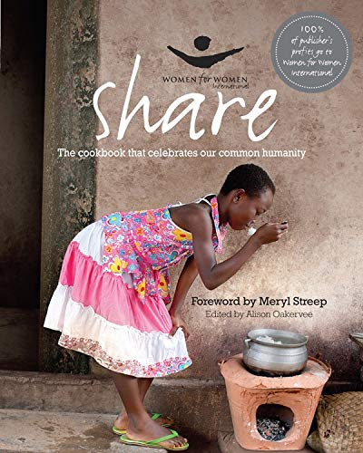 9781906868871: Share: The Cookbook that Celebrates Our Common Humanity (Women for Women International)
