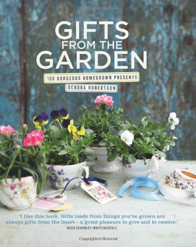 9781906868925: Gifts from the Garden: 100 Gorgeous Homegrown Presents