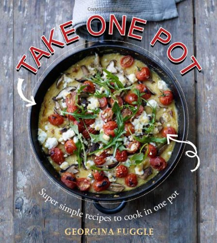 9781906868949: Take One Pot: Super-Simple Recipes to Cook in One Pot