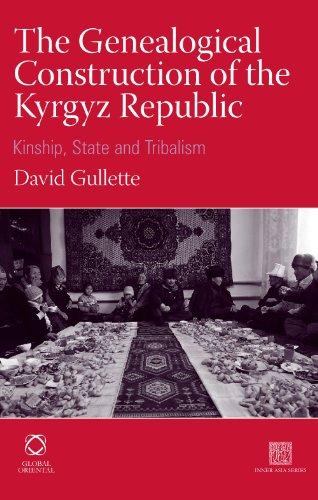 The Genealogical Construction of the Kyrgyz Republic (Inner Asia): David Gullette University of ...