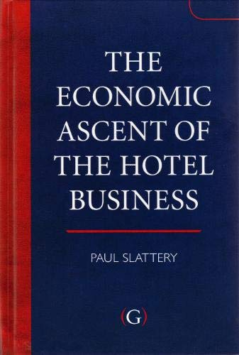 9781906884031: The Economic Ascent of the Hotel Business