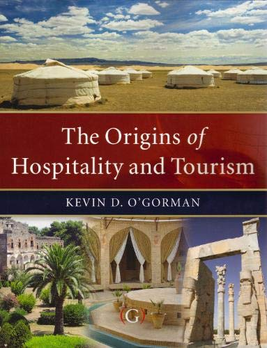 The Origins of Hospitality and Tourism: O'Gorman, Kevin D
