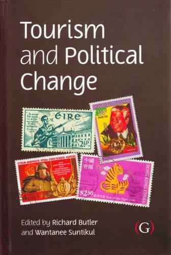 Tourism and Political Change: Butler, Richard; Suntikul, Wantanee